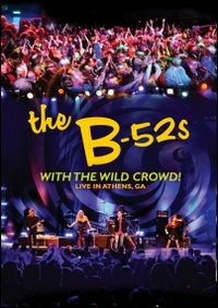 The B-52's With The Wild Crowd! Live In Athens, GA