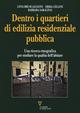 Dentro i quartieri di edilizia residenziale pubblica. Una ricerca etnografica per studiare la qualità dell'abitare