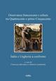 Osservanza Francescana E Cultura Tra Quattrocento E Primo Cinquecento: Italia E Ungheria a Confronto (Bibliotheca Academiae Hungariae - Roma, Band 4)