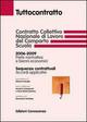 Contratto collettivo nazionale di lavoro del comparto scuola. 2006-2009 parte normativa e bienni economici. Sequenze contrattuali. Accordi applicativi