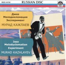 Jazz Melodyclomation Experiment - CD Audio di Murad Kazhlaev