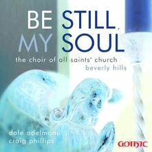 Be Still, My Soul - CD Audio