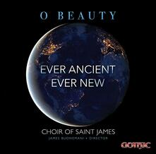 O Beauty: Ever Ancient Ever New - CD Audio