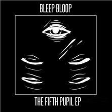Fifth Pupil - Vinile LP di Bleep Bloop