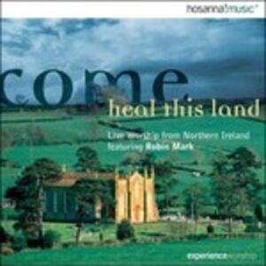 CD Come Heal This Land di Robin Mark