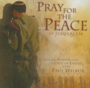 Pray for the Peace of - CD Audio di Paul Wilbur