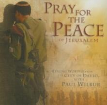 Pray for the Peace of - CD Audio di Paul Wilbur