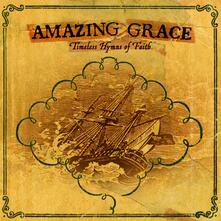 Amazing Grace Timeless... - CD Audio di Timeless Hymns of Faiths