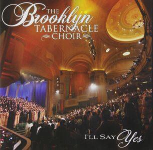 CD I'll Say Yes di Brooklyn Tabernacle Choir