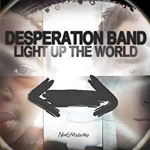 Light Up the World - CD Audio di Desperation Band
