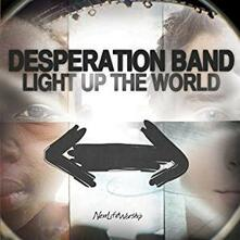 Light Up the World - CD Audio di Desperation Band