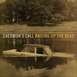 CD Raising Up the Dead di Caedmon's Call
