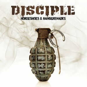 CD Horseshoes & Handgrenades di Disciple