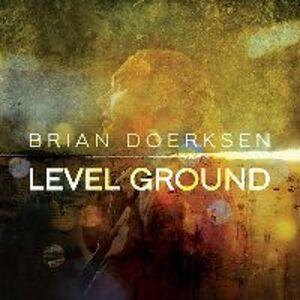 Foto Cover di Level Ground, CD di Brian Doerksen, prodotto da Integrity