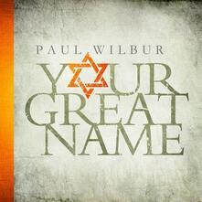 Your Great Name - CD Audio di Paul Wilbur
