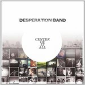 CD Center of it All di Desperation Band