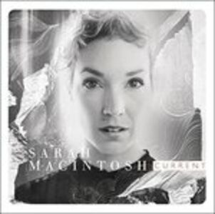 CD Current di Sarah MacIntosh