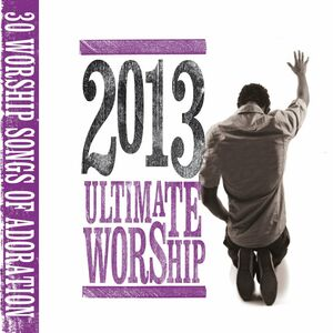 CD Ultimate Worship 2013