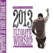 Ultimate Worship 2013 - CD Audio