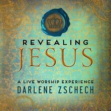 Revealing Jesus - CD Audio + DVD di Darlene Zschech