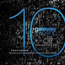 First Ten Years - CD Audio di Gateway Worship