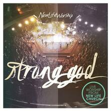 Strong God - CD Audio di New Life Worship