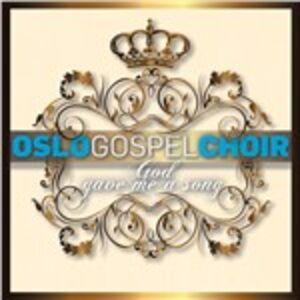 CD God Gave Me a Song di Oslo Gospel Choir