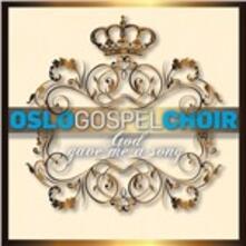 God Gave Me a Song - CD Audio di Oslo Gospel Choir