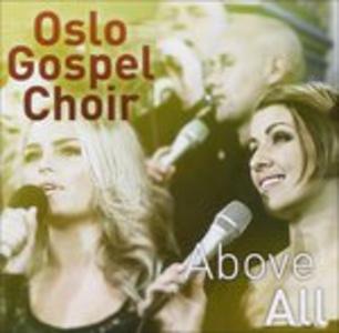 CD Above All di Oslo Gospel Choir