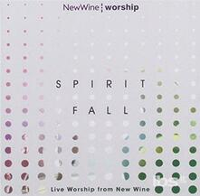 Spirit Fall. Live - CD Audio di New Wine Worship