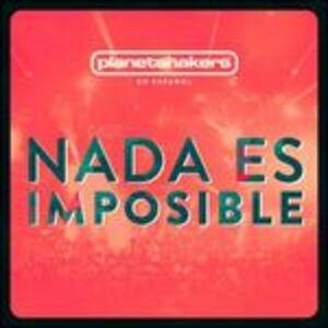 CD Nada Es Imposible di Planet Shakers