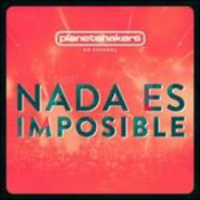 Nada Es Imposible - CD Audio di Planet Shakers
