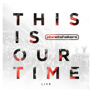 CD This Is Our Time di Planetshakers