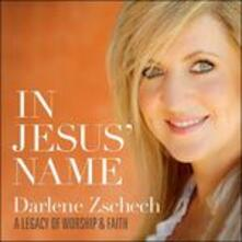 In Jezus Name. a Legacy - CD Audio di Darlene Zschech