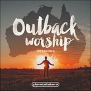 CD Outback Worship Sessions di Planetshakers