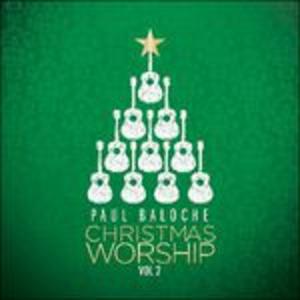 CD Christmas Worship vol.2 di Paul Baloche