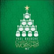 Christmas Worship vol.2 - CD Audio di Paul Baloche
