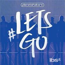 Lets Go - CD Audio di Planetshakers