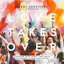 Love Takes Over (Live) - CD Audio di Soul Survivor
