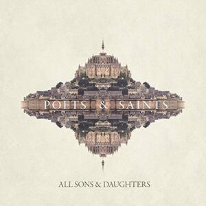 Poets & Saints - CD Audio di All Sons and Daughters