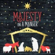 Majesty in a Manger - CD Audio