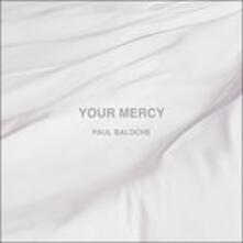 Your Mercy - CD Audio di Paul Baloche