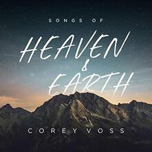 Songs of Heaven and Earth - CD Audio di Corey Voss