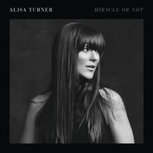 Miracle or Not - CD Audio di Alisa Turner