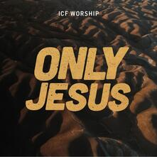 Only Jesus - CD Audio di ICF Zürich