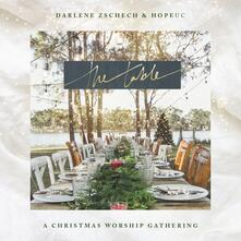 The Table. A Christmas Worship Gathering - CD Audio di Darlene Zschech