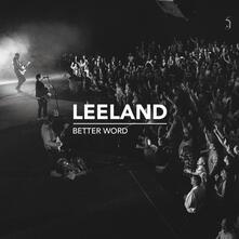 Better Word. Live - CD Audio di Leeland