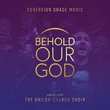 Behold Our God - CD Audio di Sovereign Grace Music