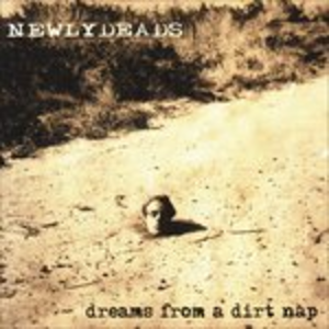 CD Dreams from a Dirt Nap di Newlydeads