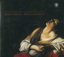 I viaggi di Caravaggio - CD Audio di Benedetto Ferrari,Jessica Gould